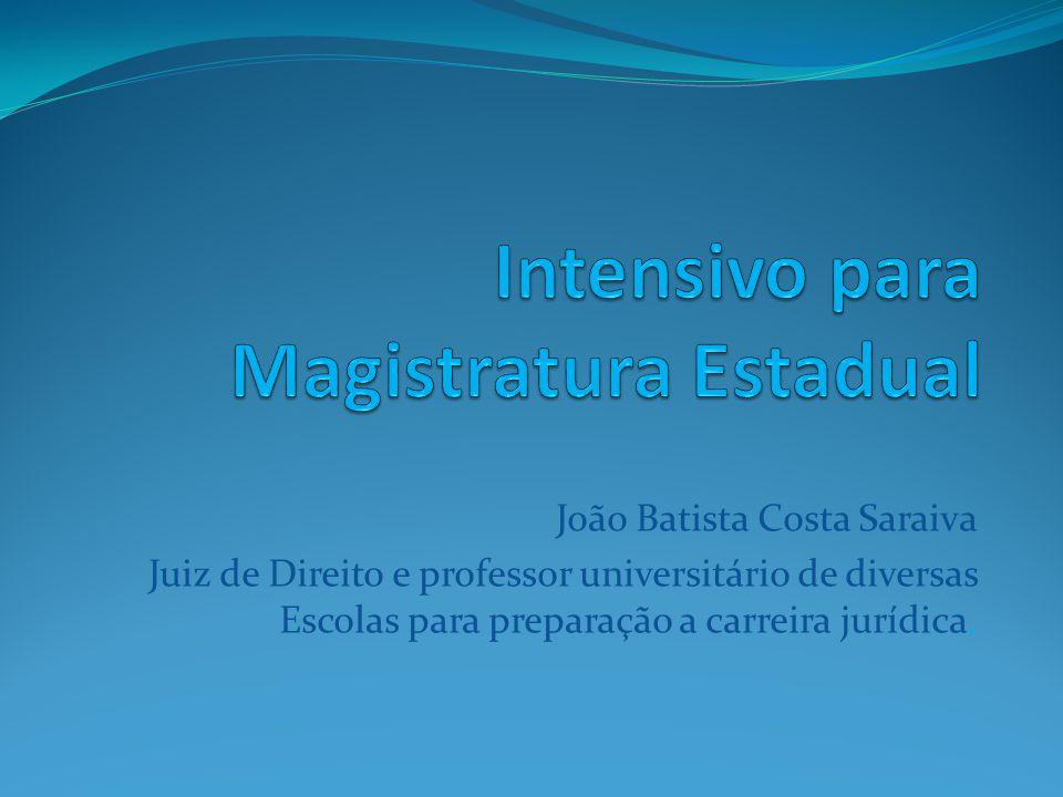 João Batista Costa Saraiva Juiz de Direito e professor universitário de diversas Escolas para preparação a carreira jurídica.