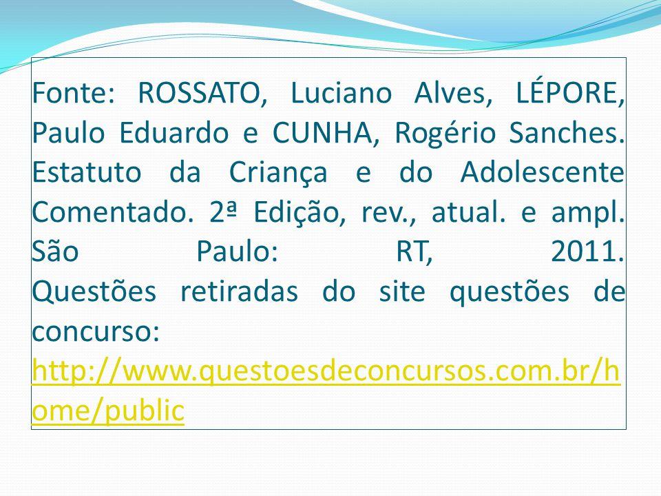 Fonte: ROSSATO, Luciano Alves, LÉPORE, Paulo Eduardo e CUNHA, Rogério Sanches.
