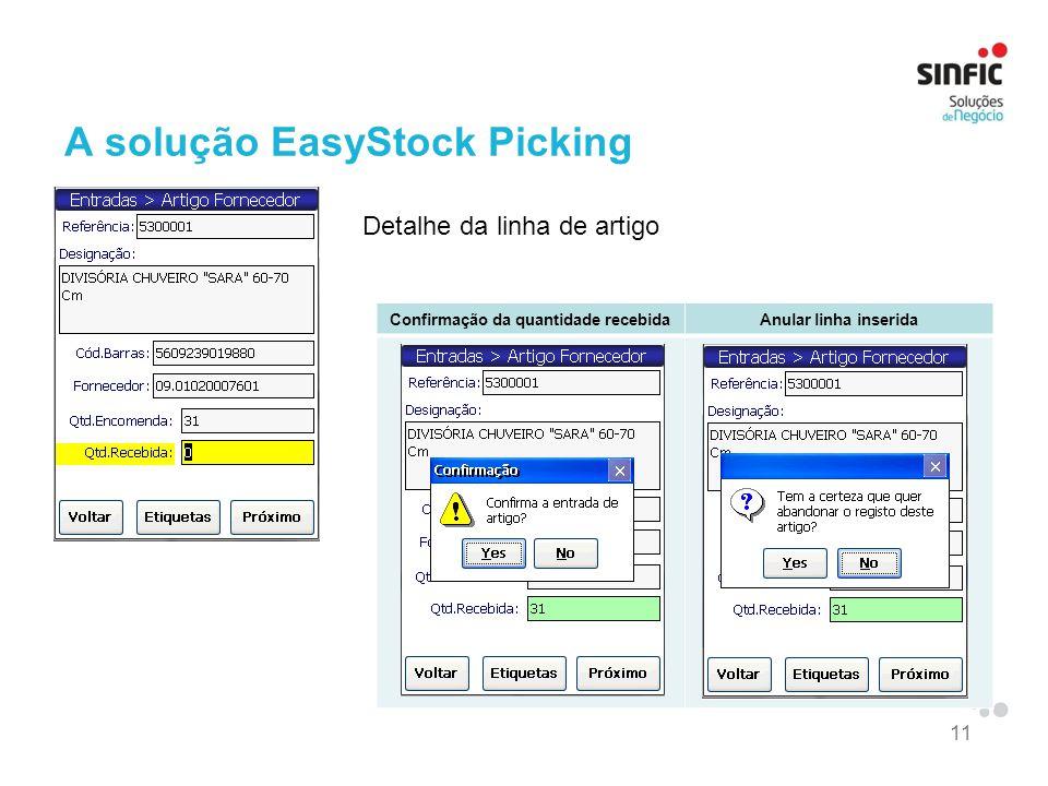 11 A solução EasyStock Picking Detalhe da linha de artigo Confirmação da quantidade recebidaAnular linha inserida