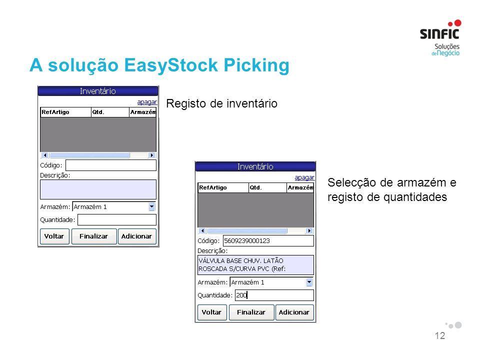 12 A solução EasyStock Picking Registo de inventário Selecção de armazém e registo de quantidades