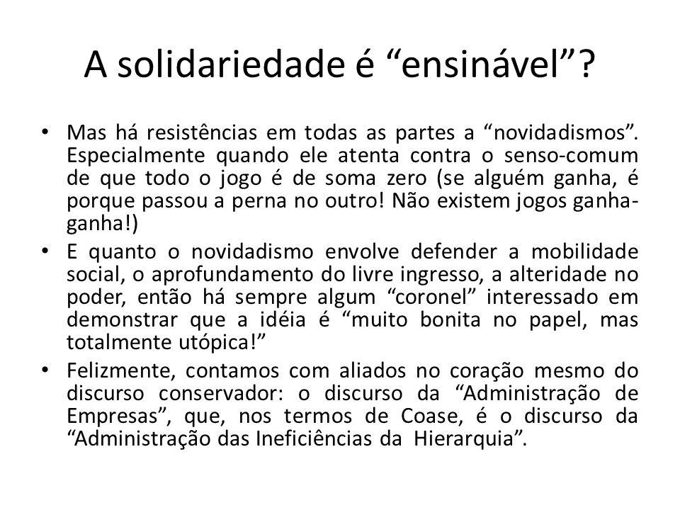"""A solidariedade é """"ensinável""""? • Mas há resistências em todas as partes a """"novidadismos"""". Especialmente quando ele atenta contra o senso-comum de que"""