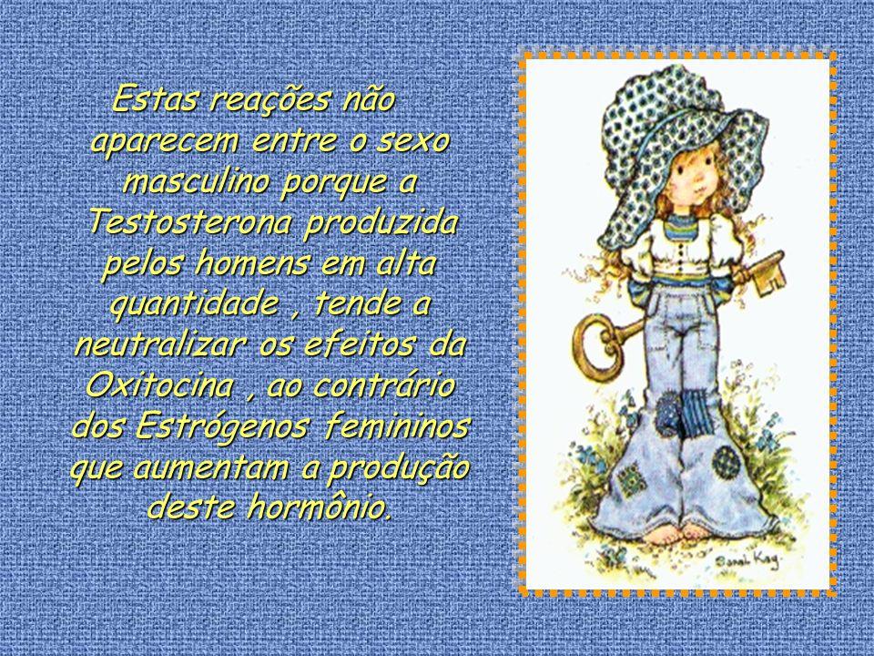 Os investigadores, homens em sua maioria, se surpreenderam com os resultados dos estudos : Quando o hormônio OXITOCINA é liberado como parte da reação das mulheres frente ao estres,elas sentem necessidade de proteger suas crias e agrupar- se com outras fêmeas .