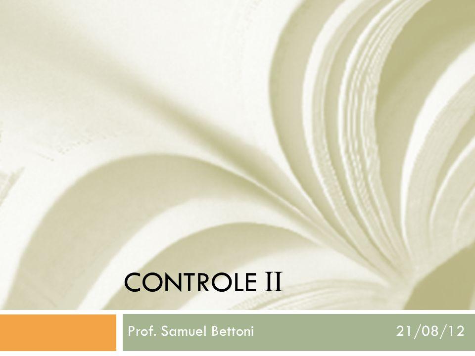 CONTROLE II Prof. Samuel Bettoni 21/08/12