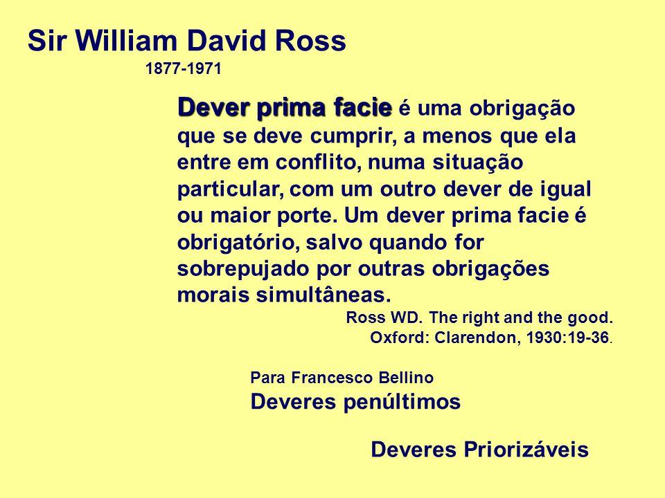 Dever prima facie Dever prima facie é uma obrigação que se deve cumprir, a menos que ela entre em conflito, numa situação particular, com um outro dever de igual ou maior porte.