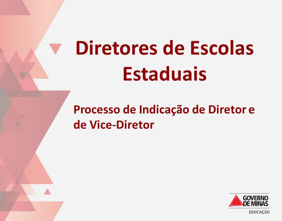 Diretores de Escolas Estaduais Processo de Indicação de Diretor e de Vice-Diretor
