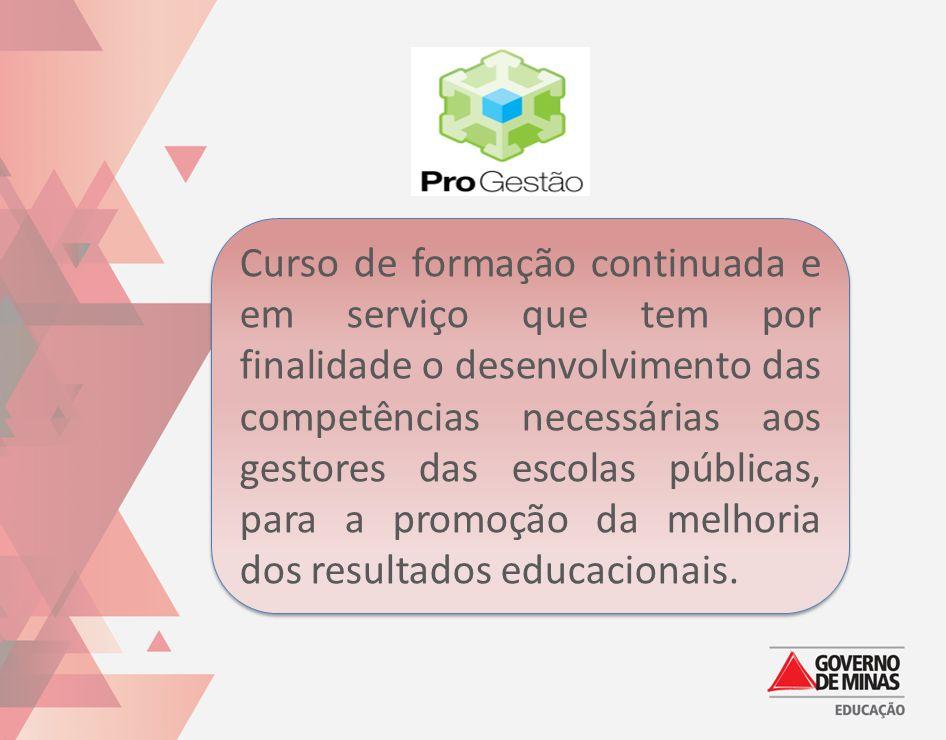 Curso de formação continuada e em serviço que tem por finalidade o desenvolvimento das competências necessárias aos gestores das escolas públicas, par