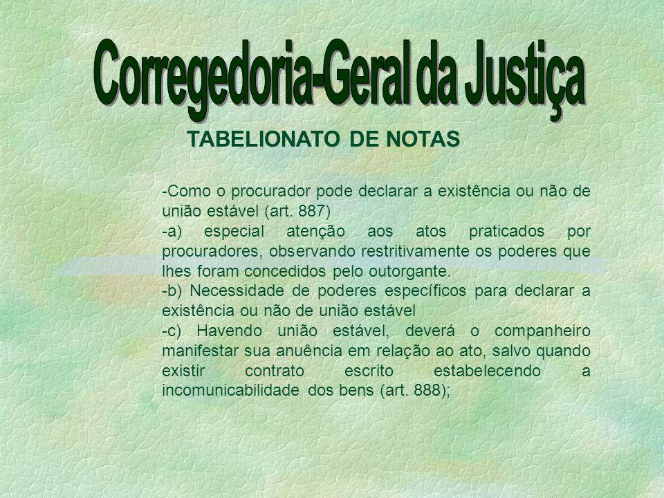 -Como o procurador pode declarar a existência ou não de união estável (art. 887) -a) especial atenção aos atos praticados por procuradores, observando