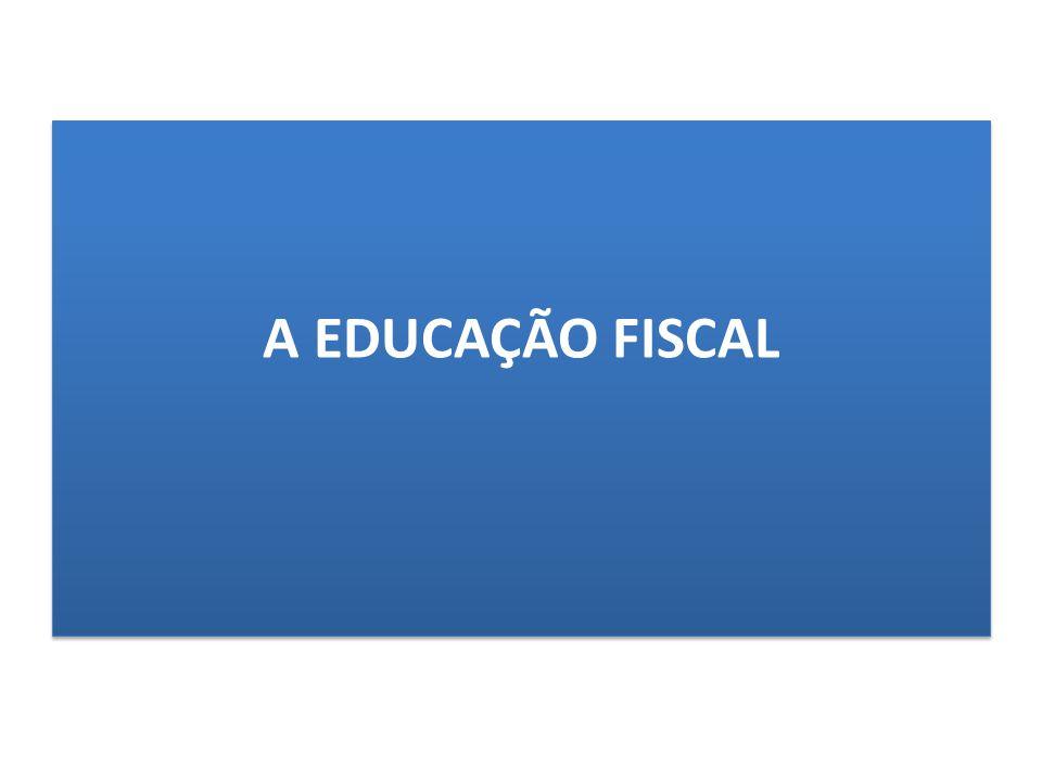 A EDUCAÇÃO FISCAL