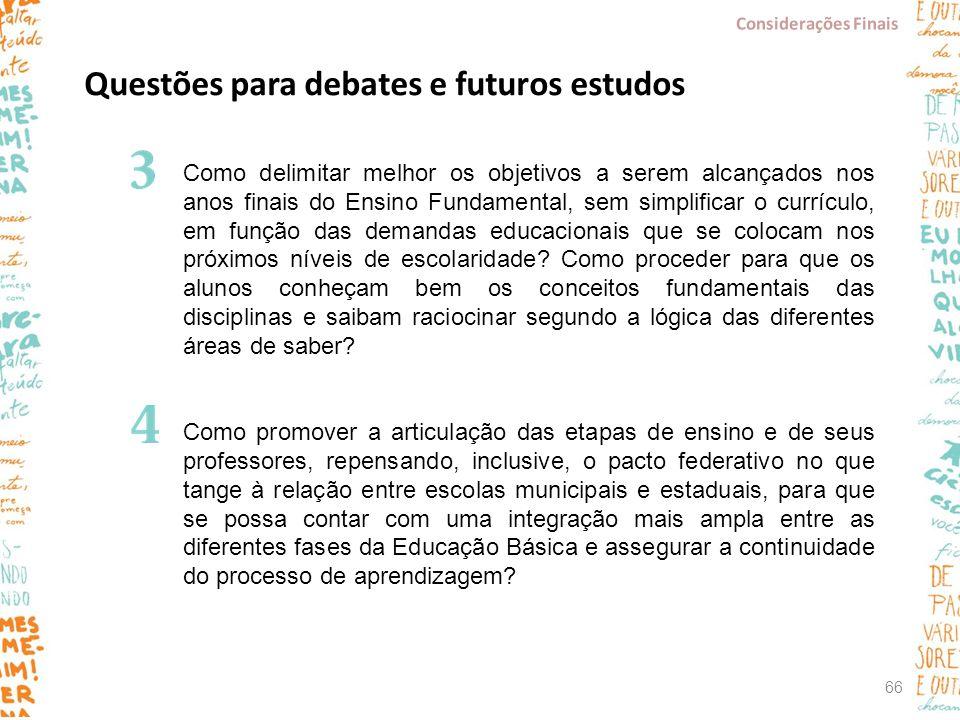 Questões para debates e futuros estudos Como delimitar melhor os objetivos a serem alcançados nos anos finais do Ensino Fundamental, sem simplificar o