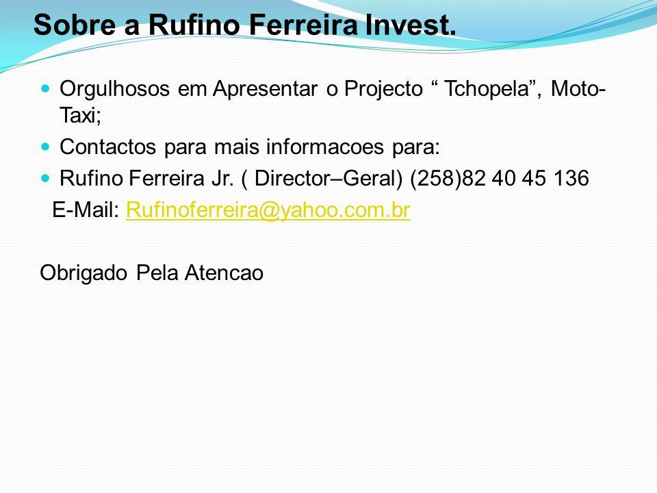 """Sobre a Rufino Ferreira Invest.  Orgulhosos em Apresentar o Projecto """" Tchopela"""", Moto- Taxi;  Contactos para mais informacoes para:  Rufino Ferrei"""