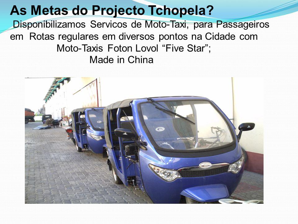 As Metas do Projecto Tchopela? Disponibilizamos Servicos de Moto-Taxi, para Passageiros em Rotas regulares em diversos pontos na Cidade com Moto-Taxis
