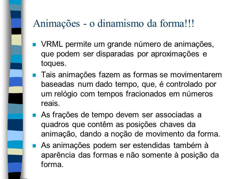 Exemplo3: usando transformações: #VRML V2.0 utf8 #UMA CHAMINÉ CONSTRUÍDA COM PRIMITIVAS E TRANSLAÇÃO DE FORMAS Group { children [ Shape { appearance D