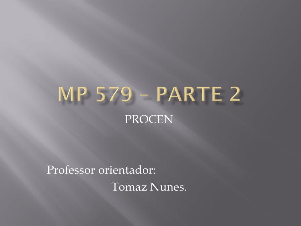 PROCEN Professor orientador: Tomaz Nunes.