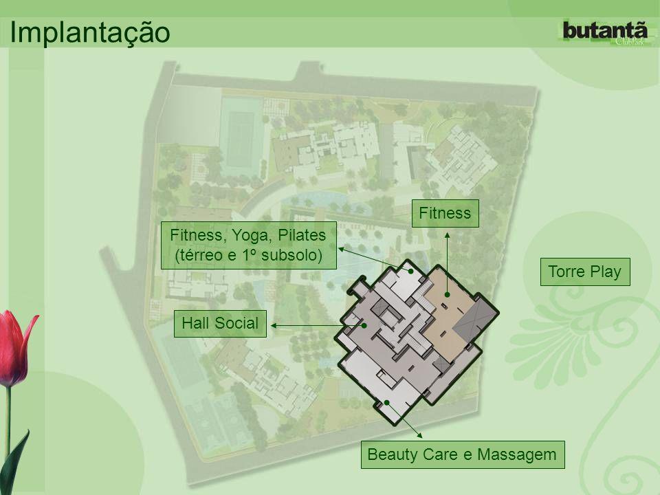 Implantação Torre Play Beauty Care e Massagem Fitness Fitness, Yoga, Pilates (térreo e 1º subsolo) Hall Social