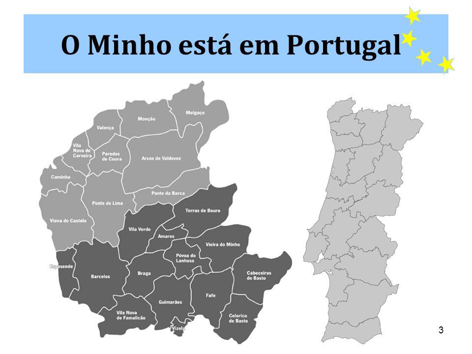 3 O Minho está em Portugal