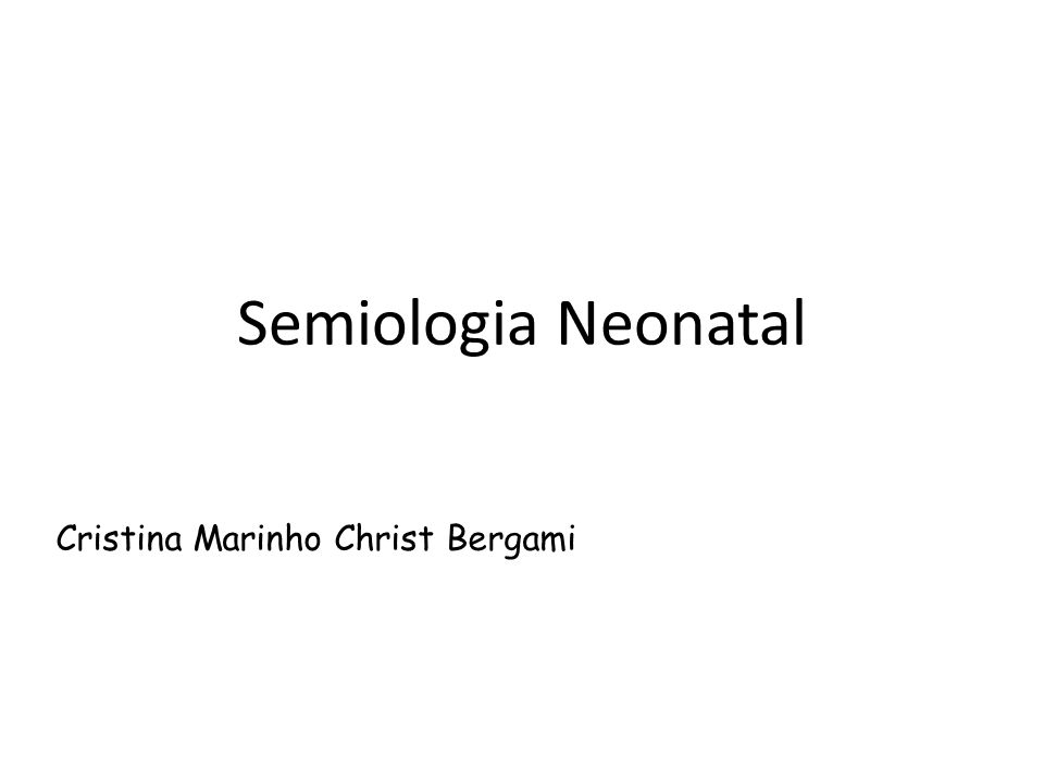 Semiologia Neonatal Cristina Marinho Christ Bergami