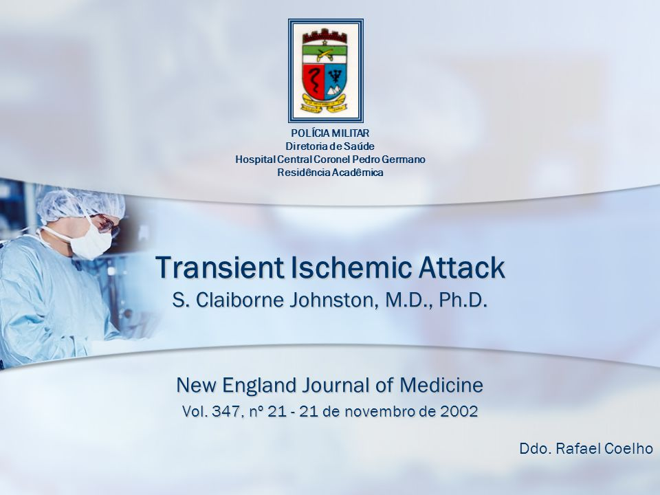 Transient Ischemic Attack S. Claiborne Johnston, M.D., Ph.D.