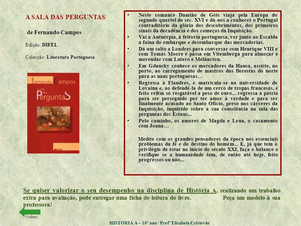 •Neste romance Damião de Góis viaja pela Europa do segundo quartel do séc.