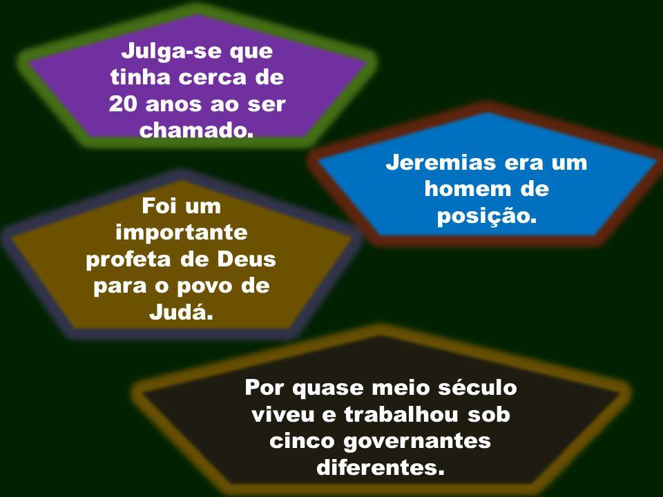Indicam também que nem Jeremias, nem sua mensagem seriam bem recebidos.