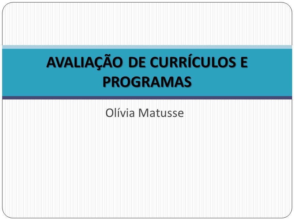 Olívia Matusse AVALIAÇÃO DE CURRÍCULOS E PROGRAMAS