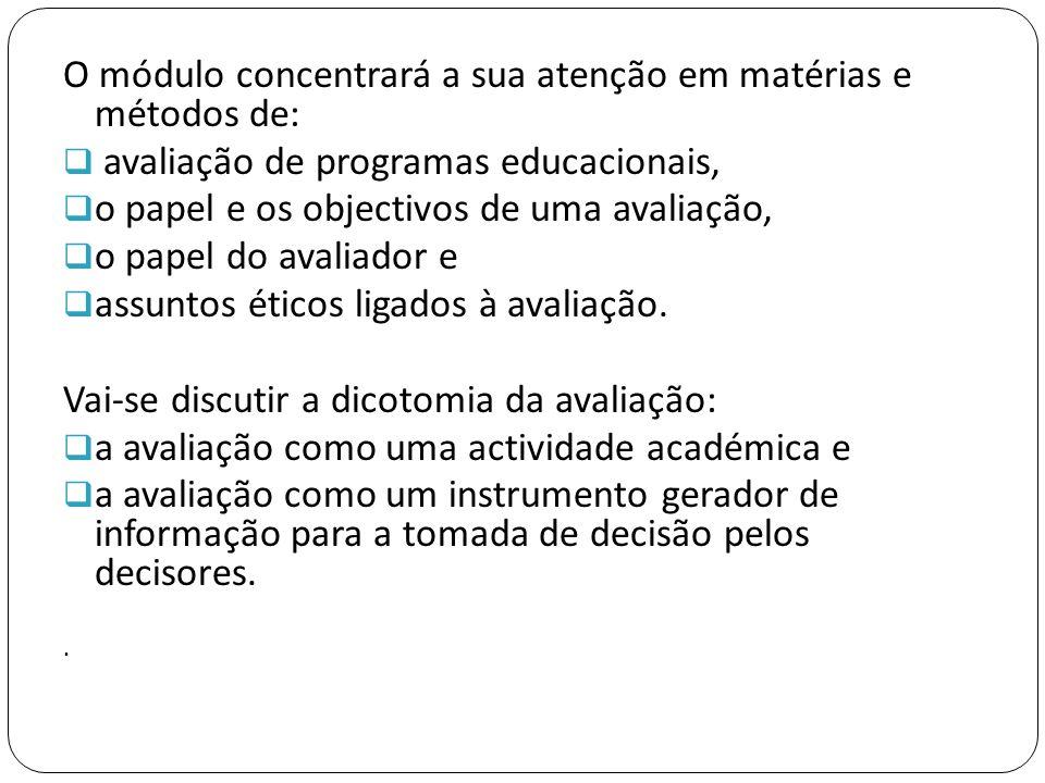 Objectivos:  Apresentar e discutir diferentes estratégias e modelos de avaliação de um currículo e programas.