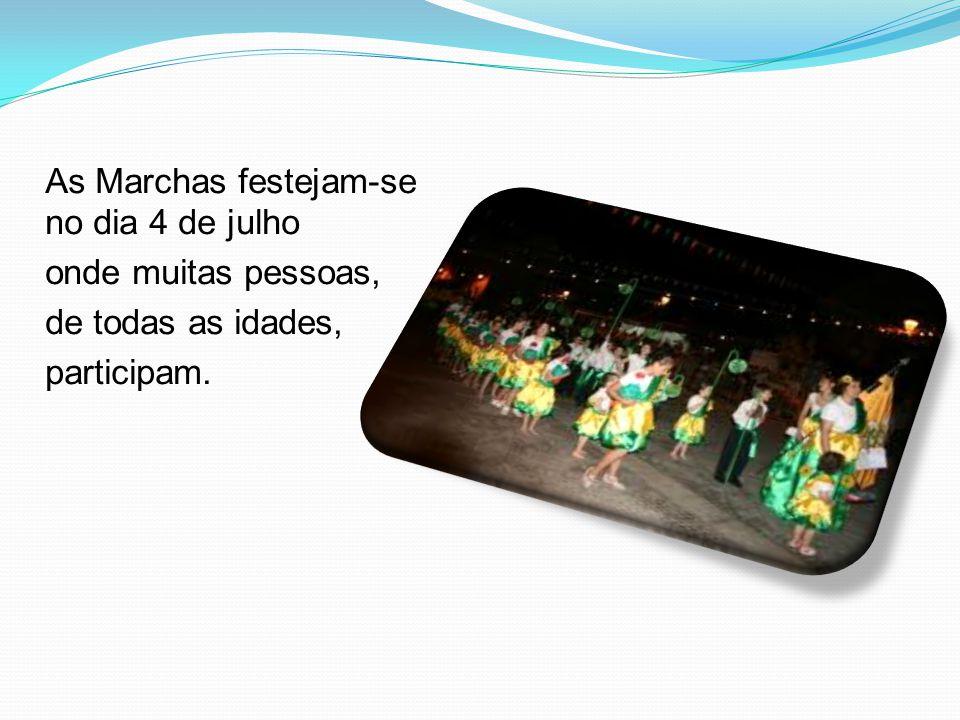 As Marchas festejam-se no dia 4 de julho onde muitas pessoas, de todas as idades, participam.