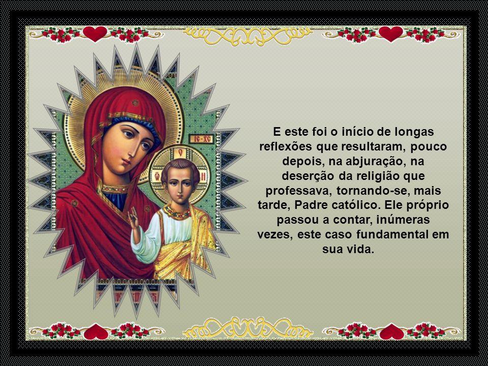 Ei-la presente, aquela Virgem Maria, no Credo, a oração que rezava tantas vezes, sem nunca ter prestado atenção.
