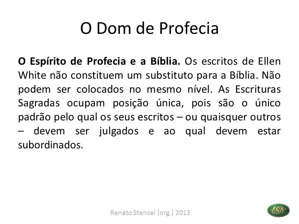 O Dom de Profecia A Bíblia é o padrão supremo.