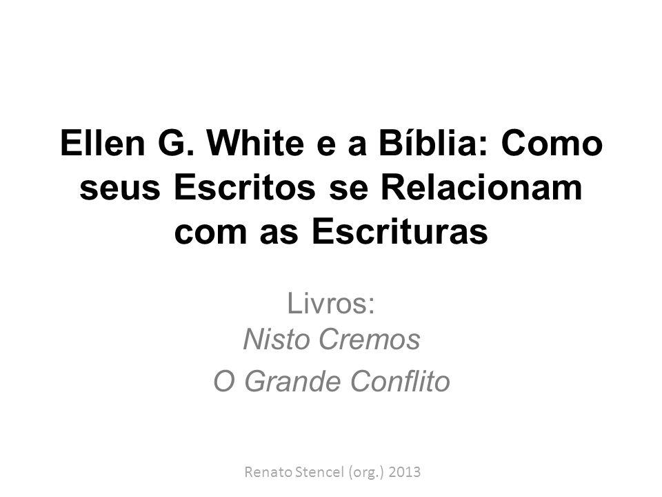 Introdução • Os escritos de Ellen White se igualam aos da Bíblia.