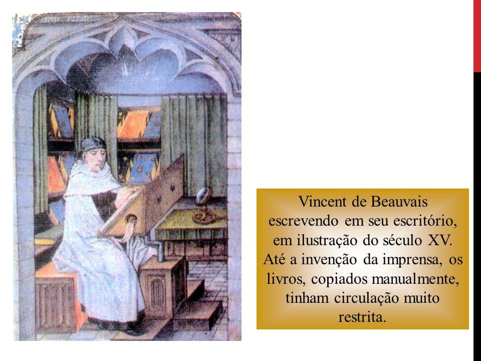 Vincent de Beauvais escrevendo em seu escritório, em ilustração do século XV. Até a invenção da imprensa, os livros, copiados manualmente, tinham circ