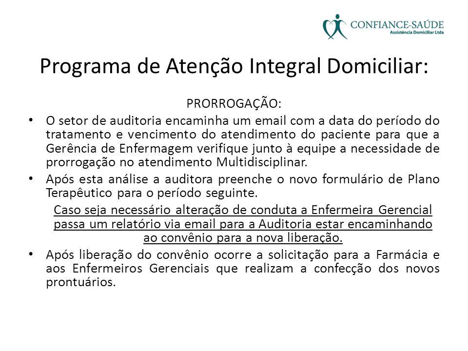 Programa de Atenção Integral Domiciliar: PRORROGAÇÃO: • O setor de auditoria encaminha um email com a data do período do tratamento e vencimento do at
