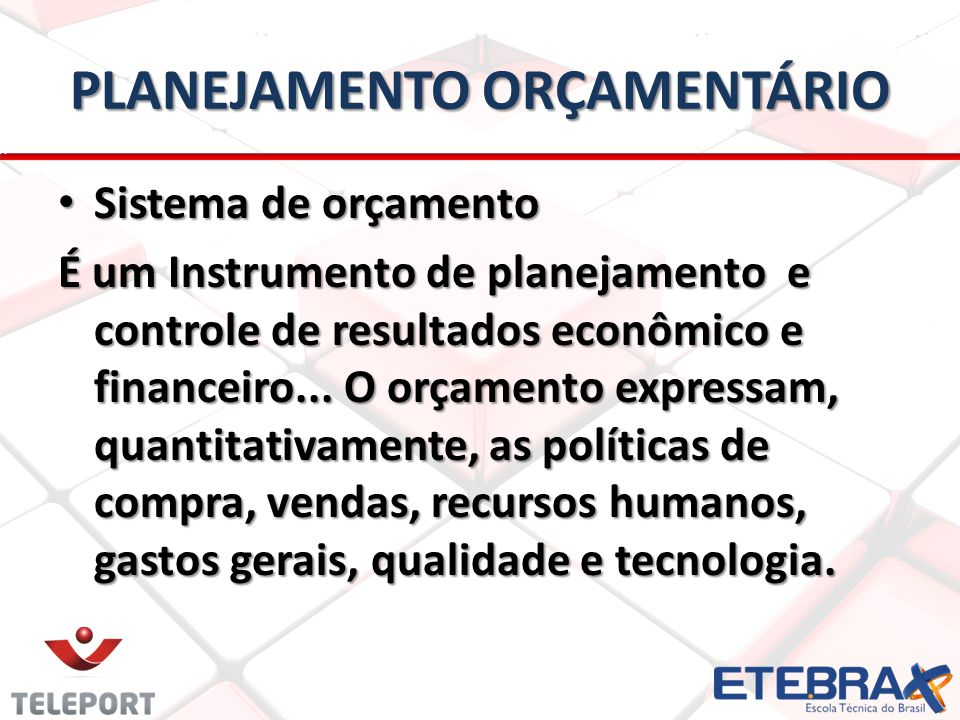 PLANEJAMENTO ORÇAMENTÁRIO • Sistema de orçamento É um Instrumento de planejamento e controle de resultados econômico e financeiro... O orçamento expre