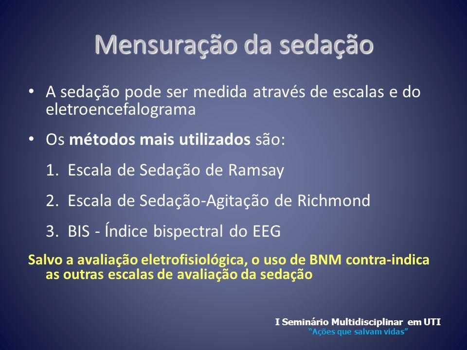 Mensuração da sedação • A sedação pode ser medida através de escalas e do eletroencefalograma • Os métodos mais utilizados são: 1. Escala de Sedação d