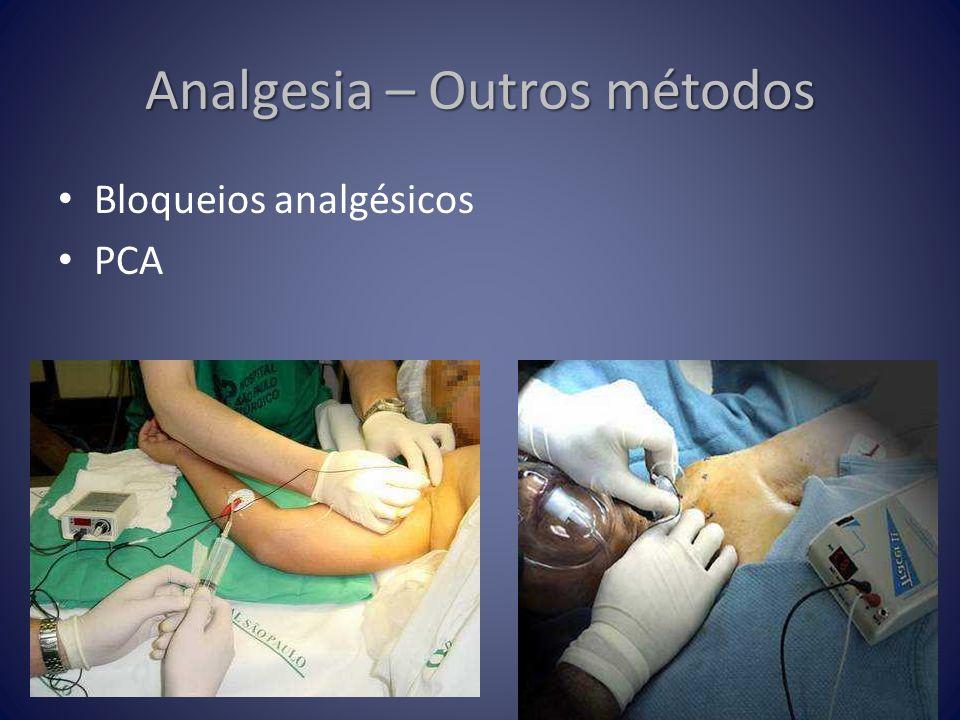 Analgesia – Outros métodos • Bloqueios analgésicos • PCA
