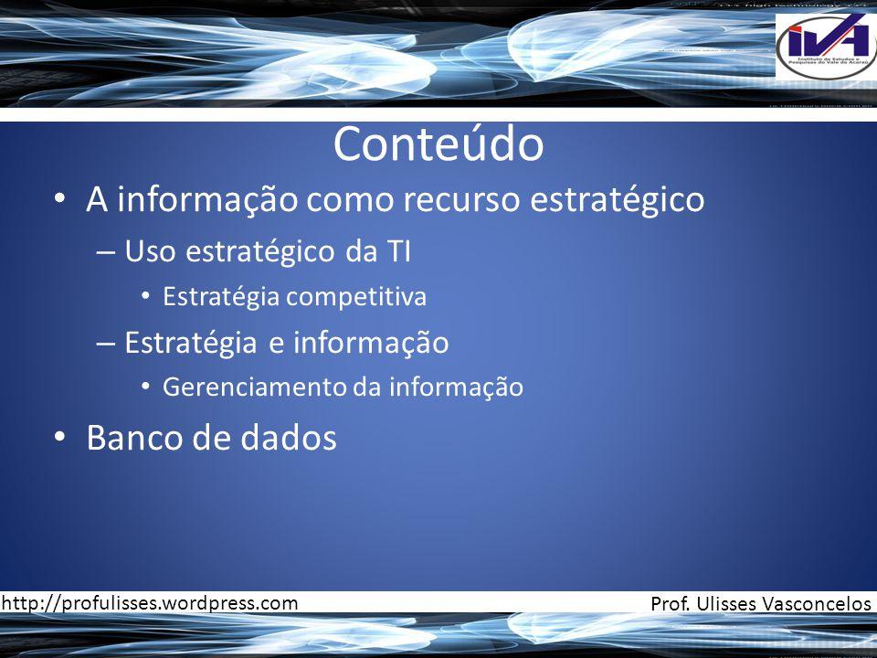 Conteúdo • A informação como recurso estratégico – Uso estratégico da TI • Estratégia competitiva – Estratégia e informação • Gerenciamento da informa