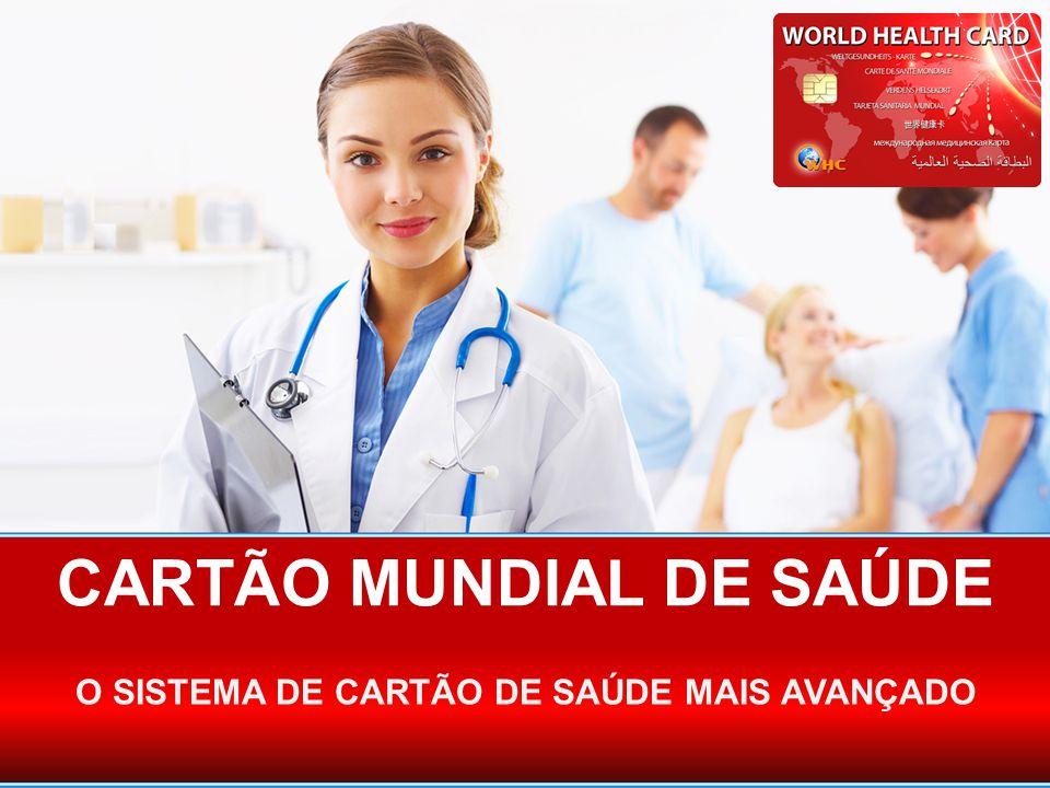 CARTÃO MUNDIAL DE SAÚDE O SISTEMA DE CARTÃO DE SAÚDE MAIS AVANÇADO