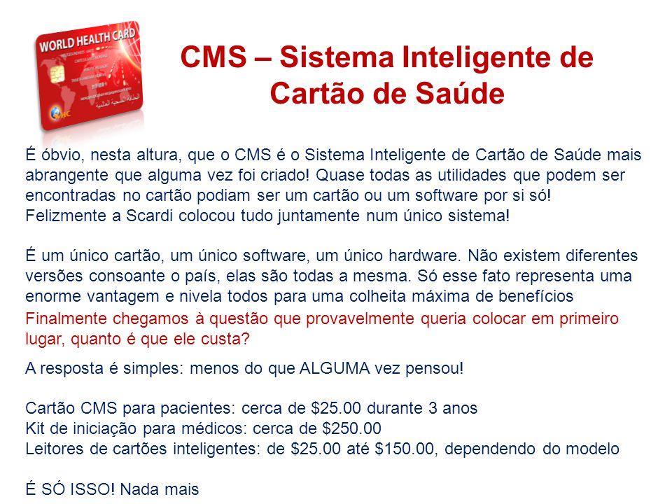 THE SYSTEM É óbvio, nesta altura, que o CMS é o Sistema Inteligente de Cartão de Saúde mais abrangente que alguma vez foi criado! Quase todas as utili