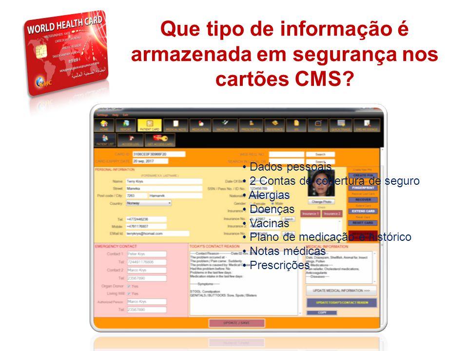THE SYSTEM Que tipo de informação é armazenada em segurança nos cartões CMS? • Dados pessoais • 2 Contas de cobertura de seguro • Alergias • Doenças •