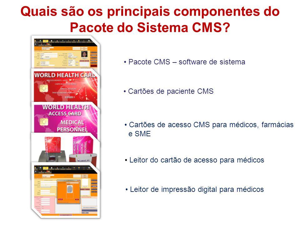 THE SYSTEM Quais são os principais componentes do Pacote do Sistema CMS? • Pacote CMS – software de sistema • Cartões de paciente CMS • Cartões de ace