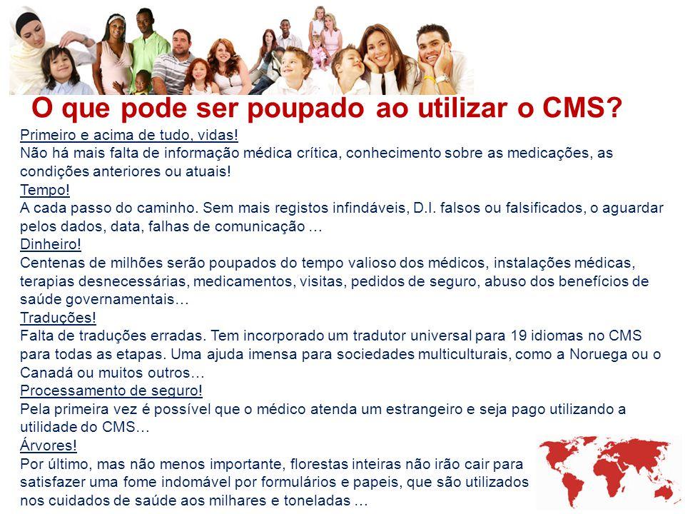 O que pode ser poupado ao utilizar o CMS? Primeiro e acima de tudo, vidas! Não há mais falta de informação médica crítica, conhecimento sobre as medic