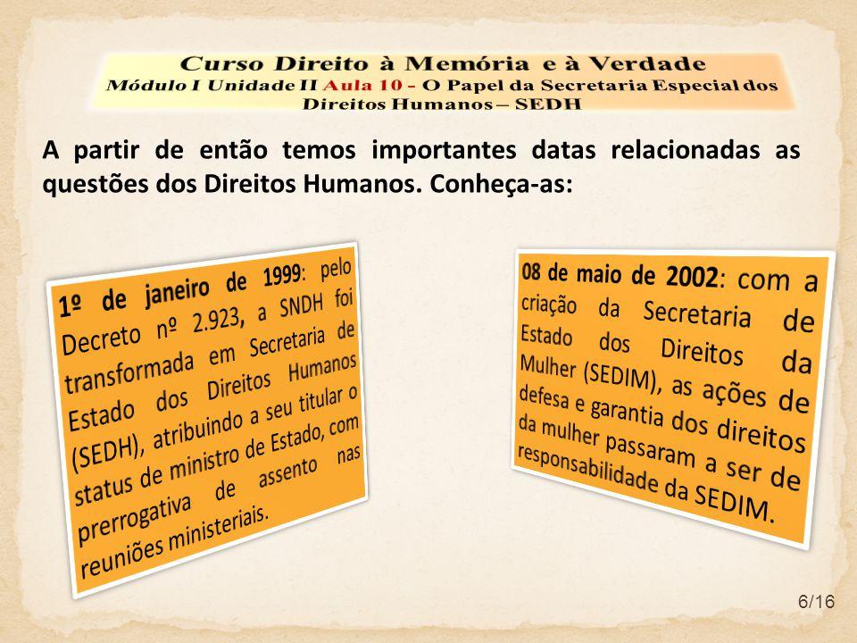 6/16 A partir de então temos importantes datas relacionadas as questões dos Direitos Humanos.
