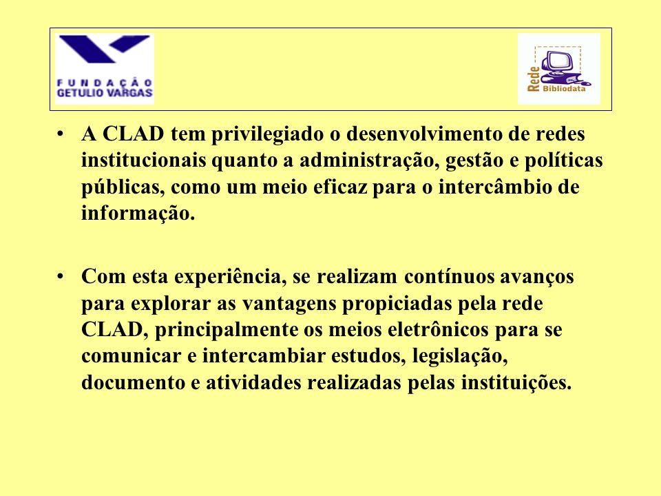 •A CLAD tem privilegiado o desenvolvimento de redes institucionais quanto a administração, gestão e políticas públicas, como um meio eficaz para o int