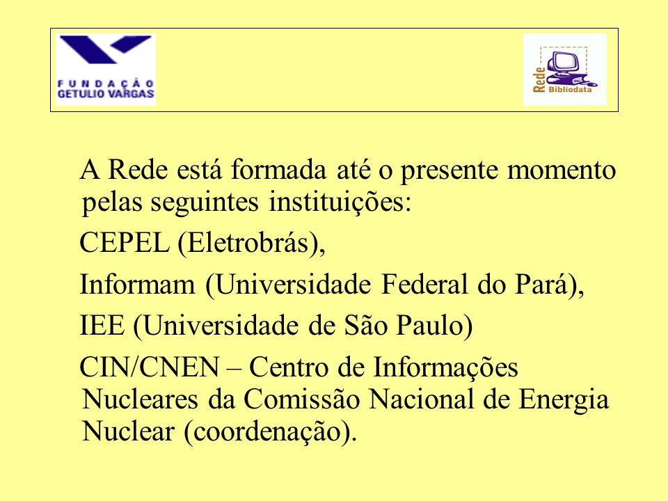 A Rede está formada até o presente momento pelas seguintes instituições: CEPEL (Eletrobrás), Informam (Universidade Federal do Pará), IEE (Universidad