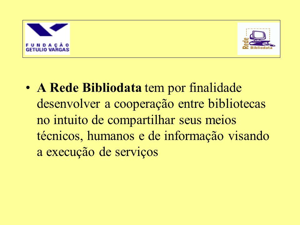 •A Rede Bibliodata tem por finalidade desenvolver a cooperação entre bibliotecas no intuito de compartilhar seus meios técnicos, humanos e de informaç