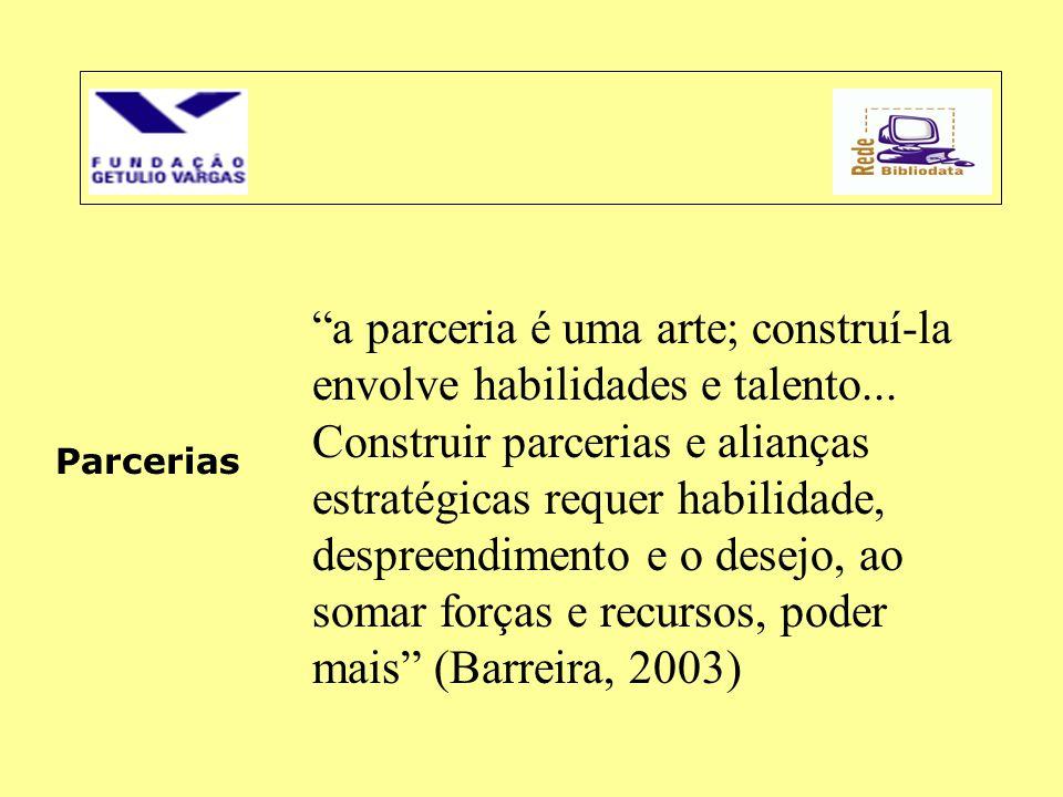 """Parcerias """"a parceria é uma arte; construí-la envolve habilidades e talento... Construir parcerias e alianças estratégicas requer habilidade, despreen"""