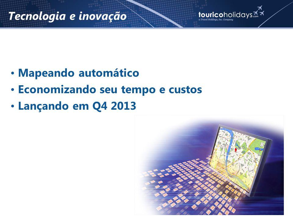• Mapeando automático • Economizando seu tempo e custos • Lançando em Q4 2013