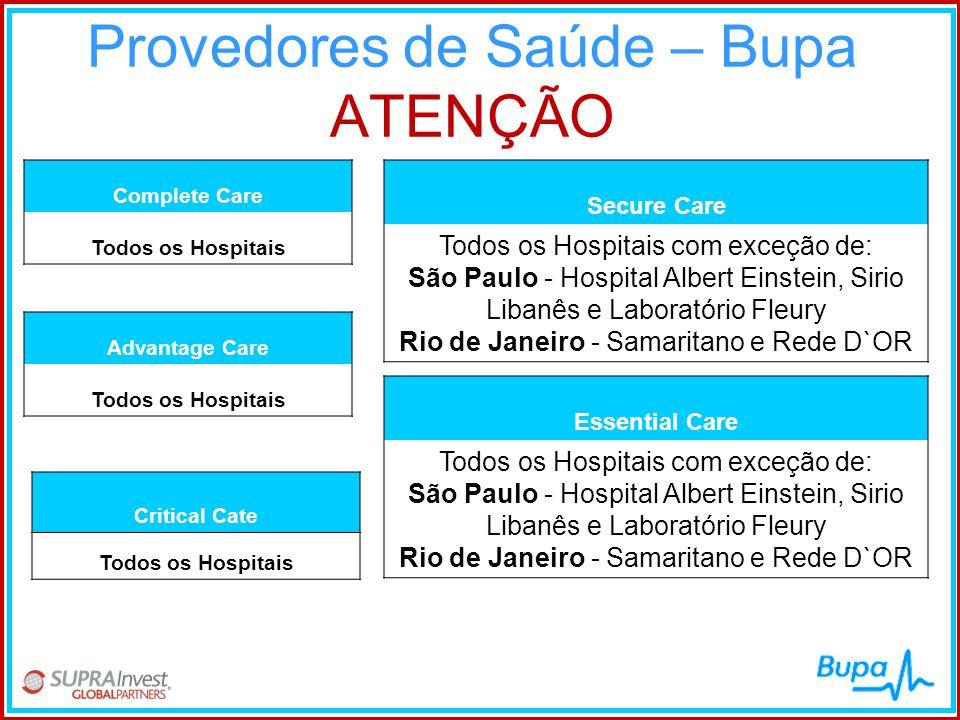 Provedores de Saúde – Bupa ATENÇÃO Critical Cate Todos os Hospitais Complete Care Todos os Hospitais Advantage Care Todos os Hospitais Secure Care Tod