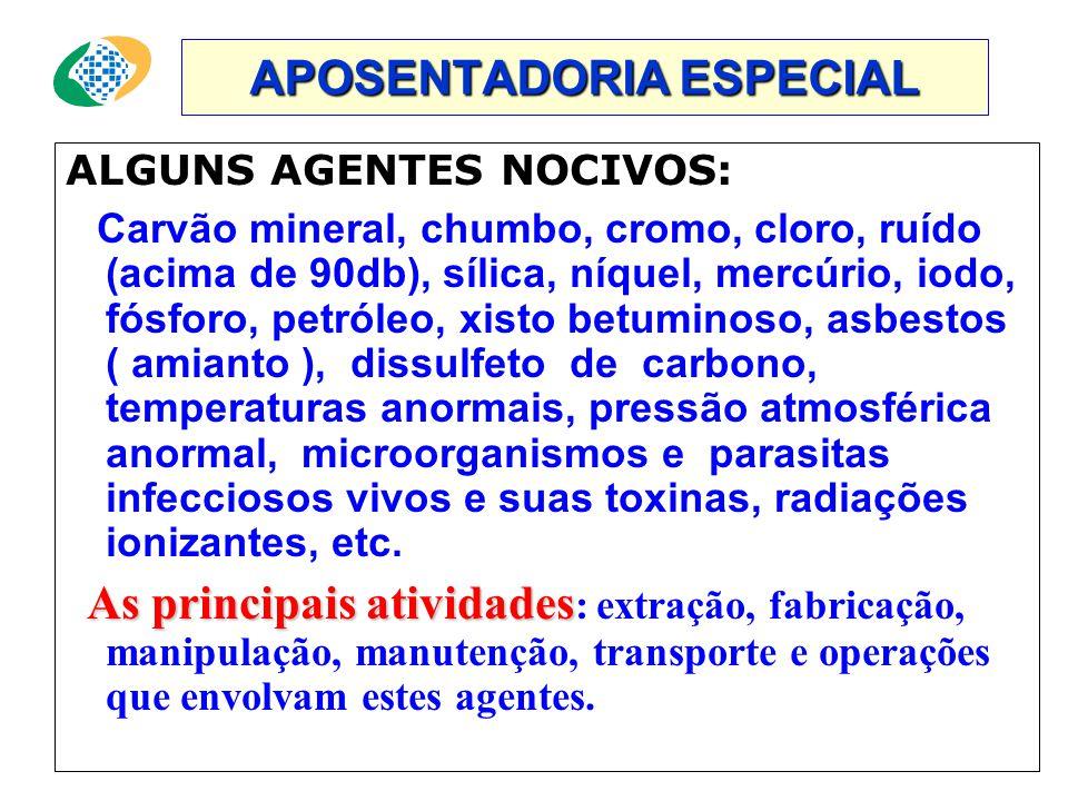 APOSENTADORIA ESPECIAL A aposentadoria especial será cessada se o segurado permanecer no exercício de atividade que o sujeite a agentes nocivos, ou a