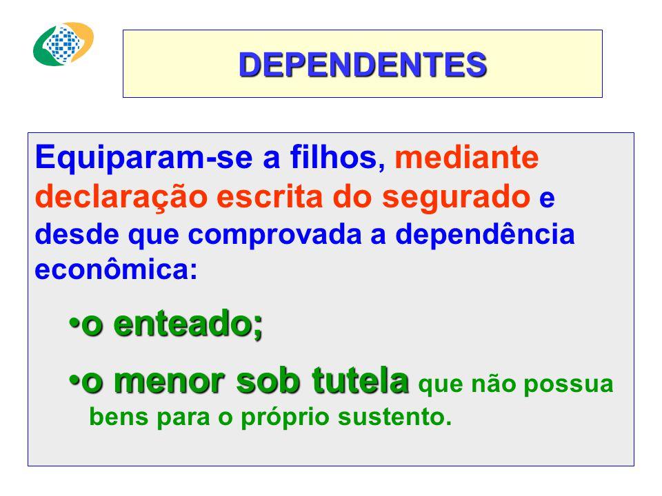 DEPENDENTES DO SEGURADO PARA A PREVIDÊNCIA SOCIAL O companheiro ou a companheira homossexual passa a integrar o rol de dependentes,conforme Ação Civil