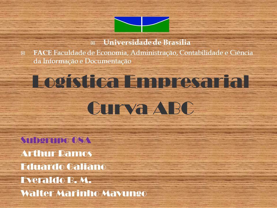  Universidade de Brasília  FACE Faculdade de Economia, Administração, Contabilidade e Ciência da Informação e Documentação Logística Empresarial Cur
